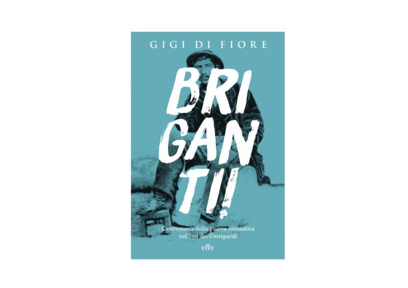 Gigi Di Fiore, Briganti!